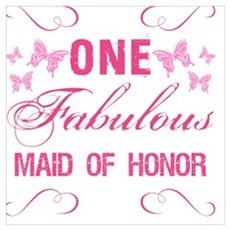 One Fabulous Maid Of Honor Poster