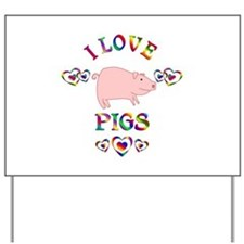 I Love Pigs Yard Sign