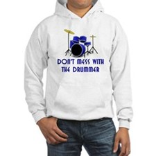 Don't Mess With The Drummer Hoodie