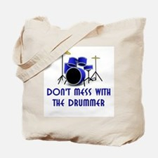Don't Mess With The Drummer Tote Bag