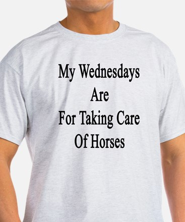 My Wednesdays Are For Taking Care Of T-Shirt