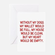 DOGS - WITHOUT MY DOGS MY WALLET WO Greeting Cards