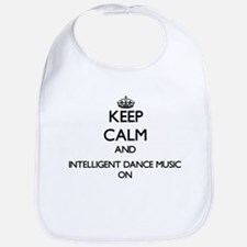 Keep Calm and Intelligent Dance Music ON Bib