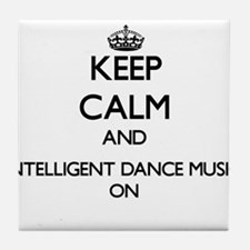 Keep Calm and Intelligent Dance Music Tile Coaster