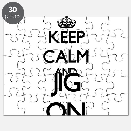 Keep Calm and Jig ON Puzzle