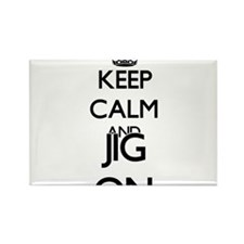 Keep Calm and Jig ON Magnets