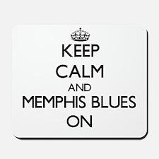 Keep Calm and Memphis Blues ON Mousepad