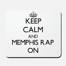 Keep Calm and Memphis Rap ON Mousepad