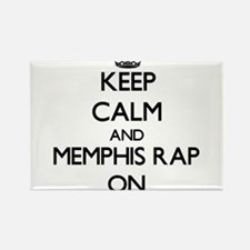 Keep Calm and Memphis Rap ON Magnets