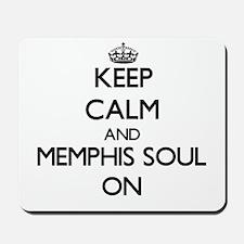 Keep Calm and Memphis Soul ON Mousepad
