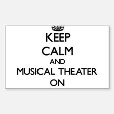 Keep Calm and Musical Theater ON Stickers