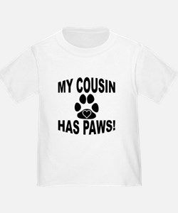 My Cousin Has Paws T-Shirt