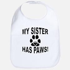 My Sister Has Paws Bib