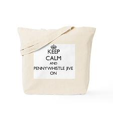 Keep Calm and Pennywhistle Jive ON Tote Bag