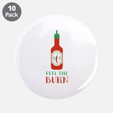 "Feel The Burn 3.5"" Button (10 pack)"