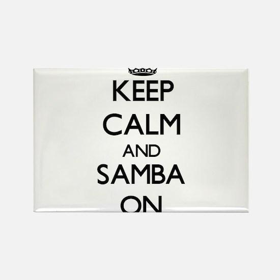 Keep Calm and Samba ON Magnets