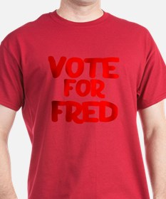 Vote for Fred in '08 T-Shirt
