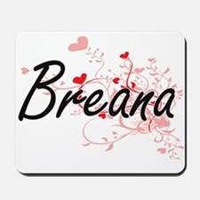 Breana Artistic Name Design with Hearts Mousepad