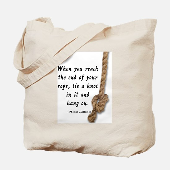 ENCOURAGEMENT - WHEN YOU REACH THE END OF Tote Bag