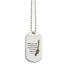 ENCOURAGEMENT - WHEN YOU REACH THE END OF Dog Tags