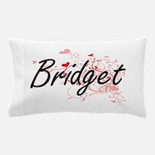 Bridget Artistic Name Design with Hear Pillow Case