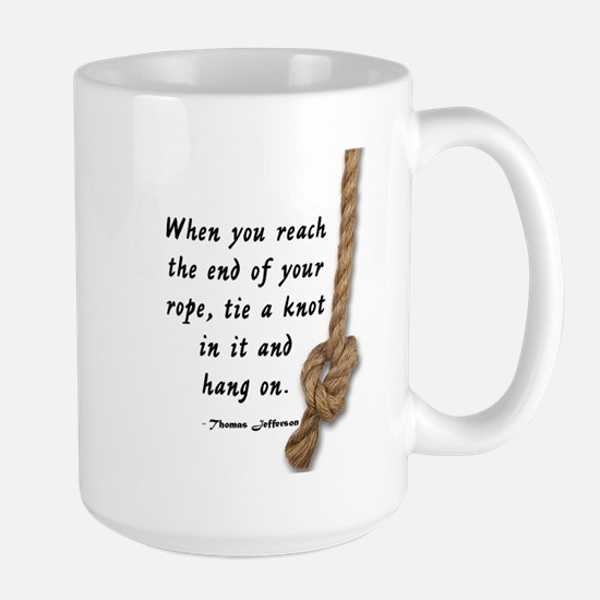 ENCOURAGEMENT - WHEN YOU REACH THE END OF YOU Mugs