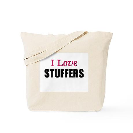 I Love STUFFERS Tote Bag