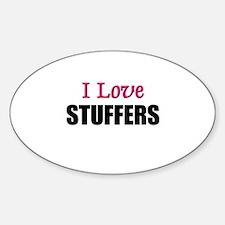 I Love STUFFERS Oval Decal