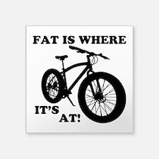 Fat Bike-Fat Is Where It's At! Sticker