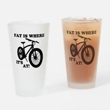 FAT BIKE-FAT IS WHERE IT'S AT! Drinking Glass