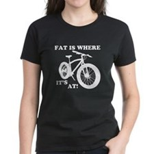 FAT BIKE-FAT IS WHERE IT'S AT! T-Shirt