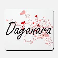 Dayanara Artistic Name Design with Heart Mousepad