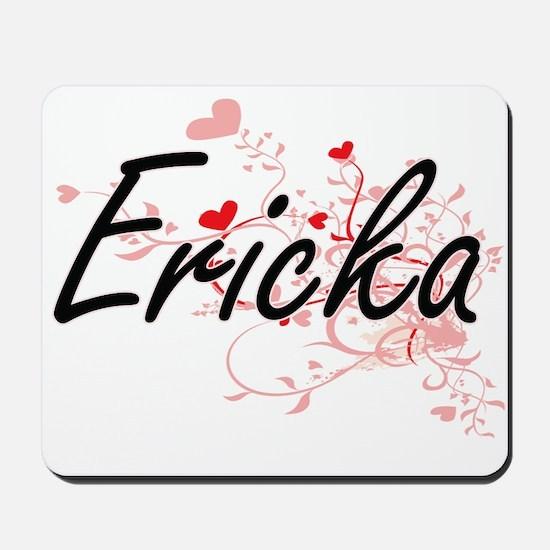 Ericka Artistic Name Design with Hearts Mousepad