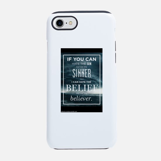 Hate the Belief, Not the Bel iPhone 8/7 Tough Case