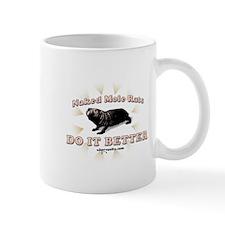 Naked Mole Rats Do It Better Mug