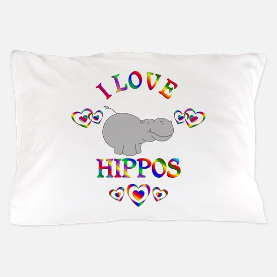 I Love Hippos Pillow Case