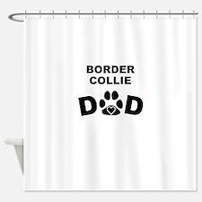 Border Collie Dad Shower Curtain