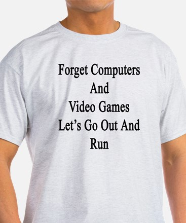 Forget Computers And Video Games Let T-Shirt