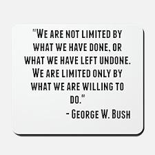 George W. Bush Quote Mousepad