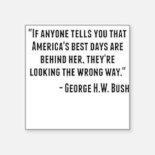 George H.W. Bush Quote Sticker