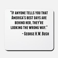 George H.W. Bush Quote Mousepad