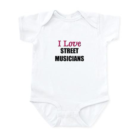 I Love STREET MUSICIANS Infant Bodysuit