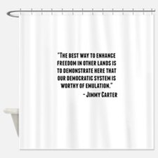 Jimmy Carter Quote Shower Curtain
