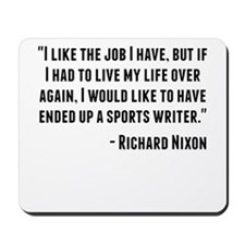 Richard Nixon Quote Mousepad