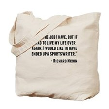 Richard Nixon Quote Tote Bag