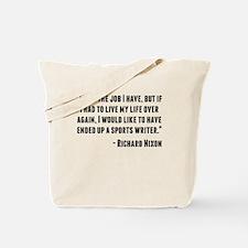 Richard Nixon Quote Tote Bag