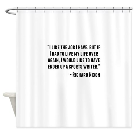 Richard Nixon Quote Shower Curtain By Uspresidentialquotes