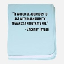 Zachary Taylor Quote baby blanket