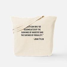 John Tyler Quote Tote Bag