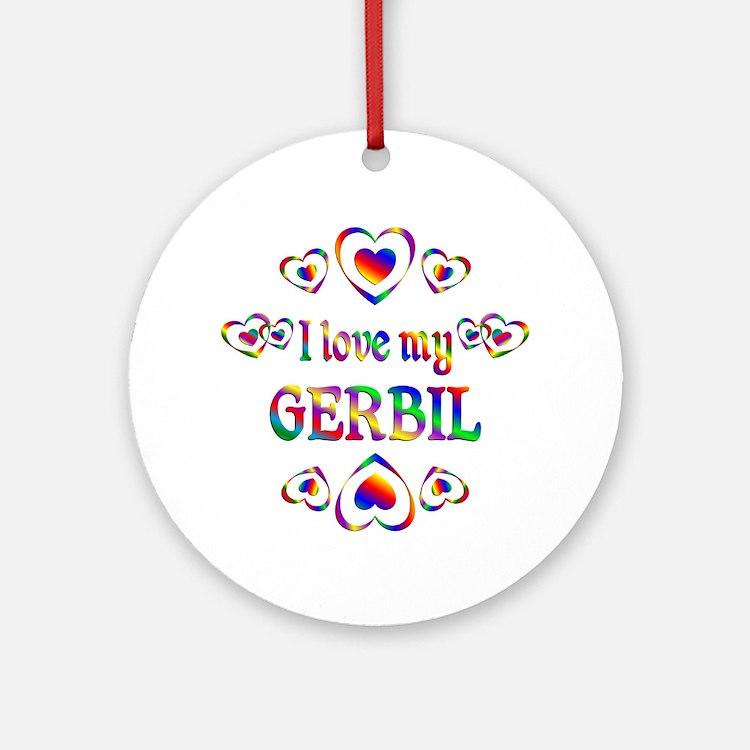 I Love My Gerbil Ornament (Round)
